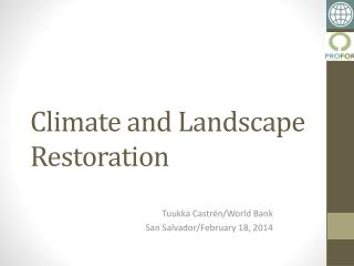 Climate and Landscape Restoration