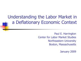 Understanding the Labor Market in a Deflationary Economic Context