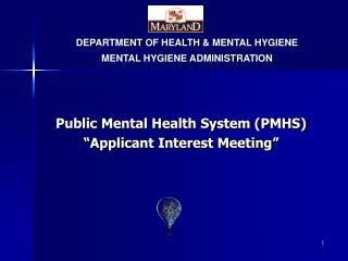 "Public Mental Health System (PMHS) ""Applicant Interest Meeting"""