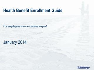 Health  Benefit Enrollment  Guide  For employees new to Canada payroll January 2014