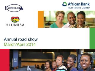Annual road show  March/April 2014