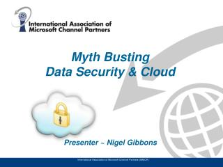 Myth Busting  Data  Security  &  Cloud