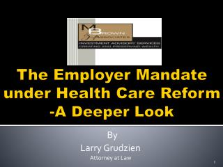 The Employer Mandate under Health Care Reform - A Deeper Look