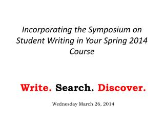 Incorporating the Symposium on Student Writing in Your Spring 2014 Course