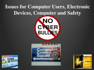Issues for Computer Users, Electronic Devices, Computer and Safety
