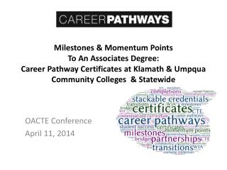 Milestones & Momentum Points  To An Associates Degree: Career Pathway Certificates at Klamath & Umpqua Community Colleg