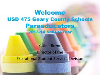 Welcome  USD 475 Geary County Schools  Paraeducators 2013-14 School Year