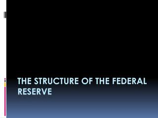 The structure of the federal reserve