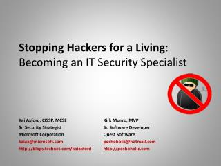 Stopping Hackers for a Living :  Becoming an IT Security Specialist