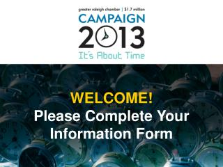WELCOME! Please Complete Your Information Form