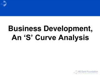 Business Development,  An 'S' Curve Analysis