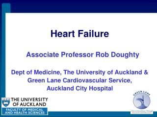 Heart Failure Associate Professor Rob Doughty Dept of Medicine, The University of Auckland & Green Lane Cardiovascular S