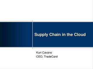 Supply Chain in the Cloud