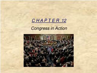 C H A P T E R   12 Congress  in Action