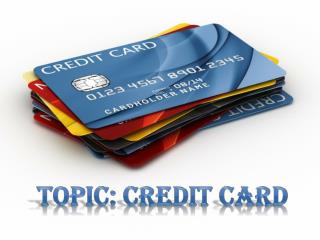 Topic: Credit Card
