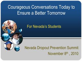 Nevada Dropout Prevention Summit November 8 th  , 2010