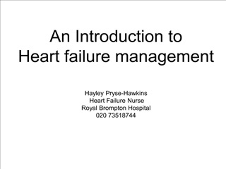 an introduction to  heart failure management   hayley pryse-hawkins  heart failure nurse royal brompton hospital 020 735