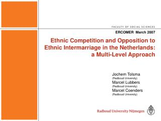 Ethnic Competition and Opposition to Ethnic Intermarriage in the Netherlands: a Multi-Level Approach