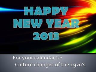 For your calendar   :   Culture changes of the 1920's