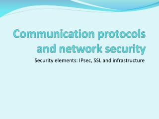 Communication protocols and network security