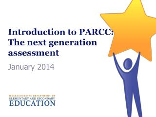 Introduction to PARCC: The next generation assessment