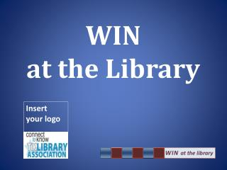 WIN  at the Library