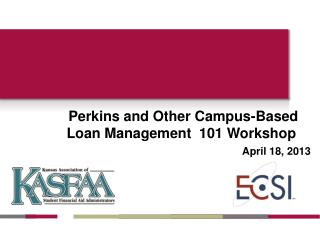 Perkins and Other Campus-Based Loan Management  101 Workshop