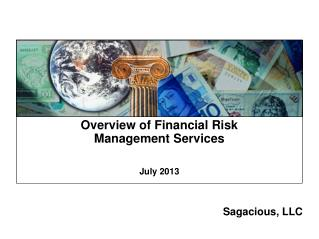 Overview of Financial Risk Management  Services July 2013