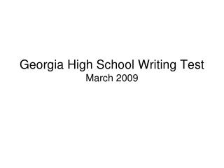 Georgia High School Writing Test March 2009