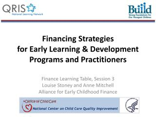 Financing Strategies  for Early Learning & Development Programs and Practitioners