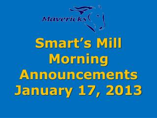 Smart's Mill Morning Announcements January 17, 2013