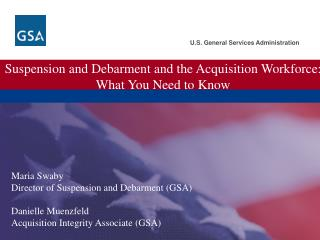 Suspension and Debarment and the Acquisition Workforce: What You Need to Know