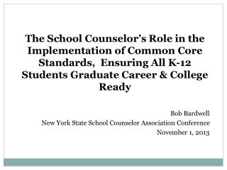 The School Counselor's Role in the Implementation of Common Core Standards,  Ensuring All K-12 Students Graduate Career