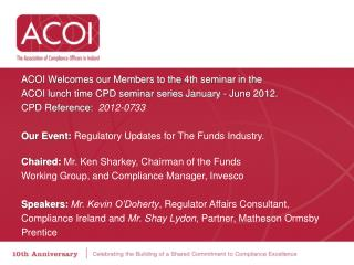 ACOI Welcomes our Members to the  4th seminar in the ACOI lunch time CPD seminar series January - June 2012. CPD Referen