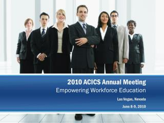 2010 ACICS Annual Meeting Empowering Workforce Education