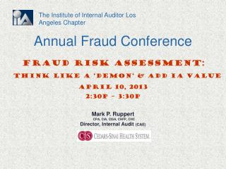 Fraud  Risk  Assessment: Think Like a 'Demon' & Add IA Value