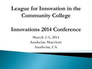 League for Innovation in the Community  College Innovations 2014  Conference