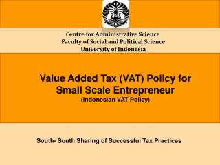 Centre for Administrative Science  Faculty of Social and Political Science  University of Indonesia