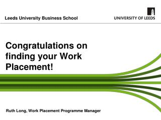 Congratulations on finding your Work Placement!