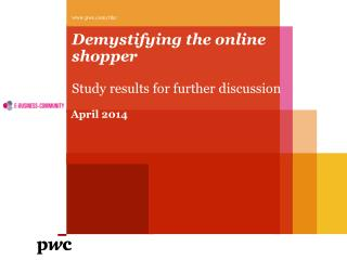 Demystifying the online shopper Study results for further discussion