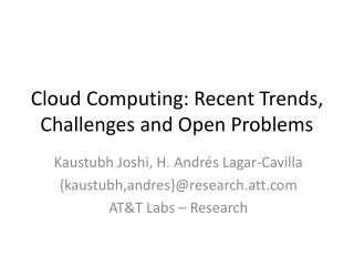 Cloud Computing: Recent Trends, Challenges and Open Problems