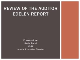 Review of the Auditor Edelen Report