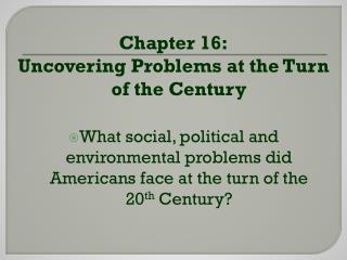 Chapter 16: Uncovering Problems at the Turn of the Century