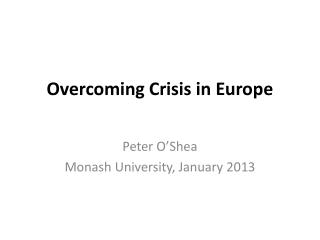 Overcoming Crisis in Europe