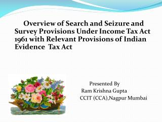 Overview of Search and Seizure and Survey Provisions Under Income Tax Act 1961 with Relevant Provisions of Indian Eviden