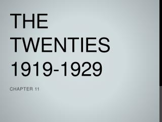 The Twenties	 1919-1929