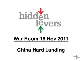 War Room  16 Nov 2011 China Hard Landing