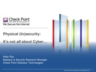 Physical (In)security: It's not  all  about Cyber…