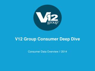 V12 Group Consumer  Deep Dive