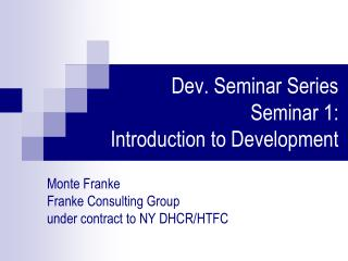 Dev. Seminar Series  Seminar 1:   Introduction  to Development
